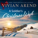 A Soldier's Christmas Wish: Holidays in Heart Falls, Book 2 (Unabridged) MP3 Audiobook