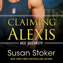 Claiming Alexis: Ace Security, Book 2 (Unabridged) MP3 Audiobook