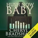 Hush Now Baby: Sloane Monroe, Book 6 (Unabridged) MP3 Audiobook