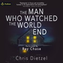 The Man Who Watched the World End: The Great De-evolution, Book 1 MP3 Audiobook