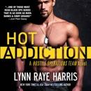 Hot Addiction: A Hostile Operations Team Novel, Book 10 (Unabridged) MP3 Audiobook