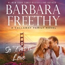 So This Is Love: The Callaways, Book 2 MP3 Audiobook