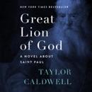 Great Lion of God: A Novel About Saint Paul (Unabridged) MP3 Audiobook