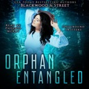 Orphan Entangled: Spellbound Shifters (Unabridged) MP3 Audiobook