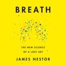 Breath: The New Science of a Lost Art (Unabridged) mp3 descargar