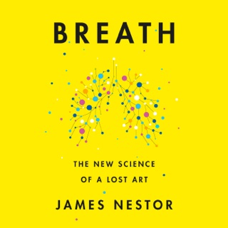 Breath: The New Science of a Lost Art (Unabridged) MP3 Download