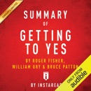 Summary of Getting to Yes, by Roger Fisher, William Ury, and Bruce Patton Includes Analysis (Unabridged) MP3 Audiobook