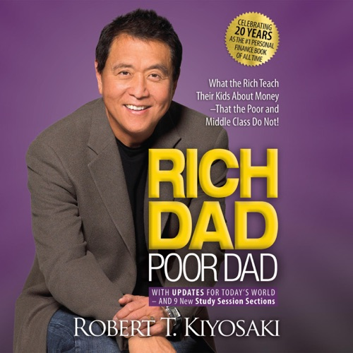 Rich Dad Poor Dad: 20th Anniversary Edition: What the Rich Teach Their Kids About Money That the Poor and Middle Class Do Not! (Unabridged) Listen, MP3 Download
