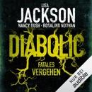 Diabolic - Fatales Vergehen: Die Wyoming-Reihe 2 MP3 Audiobook