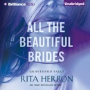 All the Beautiful Brides: Graveyard Falls (Unabridged) MP3 Audiobook