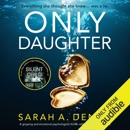 Only Daughter: A gripping and emotional psychological thriller with a jaw-dropping twist (Unabridged) MP3 Audiobook