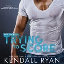 Trying to Score: Hot Jocks, Book 3 (Unabridged) MP3 Audiobook