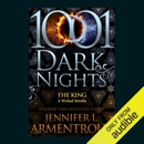 The King: A Wicked Novella - 1001 Dark Nights (Unabridged) MP3 Audiobook