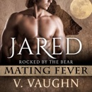 Jared: Mating Fever: Rocked by the Bear, Book 5 (Unabridged) MP3 Audiobook
