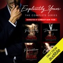 Explicitly Yours: The Complete Series (Unabridged) MP3 Audiobook