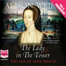 The Lady in the Tower: The Fall of Anne Boleyn MP3 Audiobook