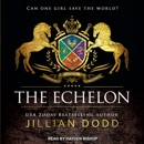 The Echelon: Can One Girl Save The World? MP3 Audiobook