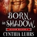 Born in Shadow: Shadow Walkers, Book 5 (Unabridged) MP3 Audiobook