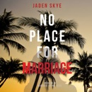 No Place for Marriage (Murder in the Keys—Book #4) MP3 Audiobook