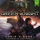 The Green Knight: Space Lore I (Unabridged) MP3 Audiobook