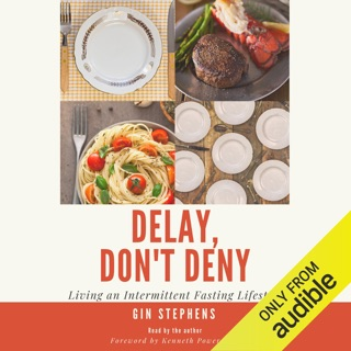 Delay, Don't Deny: Living an Intermittent Fasting Lifestyle (Unabridged) MP3 Download