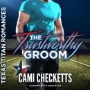 The Trustworthy Groom: The Texas Titan Romances, Book 2 (Unabridged) MP3 Audiobook