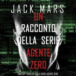 Un racconto della serie Agente Zero (Uno spy thriller della serie Agente Zero) E-Book Download