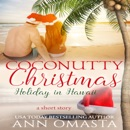 Coconutty Christmas: Holiday in Hawaii - A sweet island romance short story MP3 Audiobook