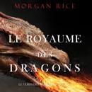 Le Royaume des Dragons (Le Temps des Sorciers — Tome Un) MP3 Audiobook