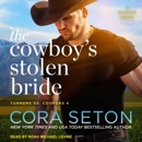 The Cowboy's Stolen Bride: A Chance Creek Novel MP3 Audiobook