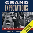 Grand Expectations: The United States 1945-1974 (Unabridged) mp3 book download