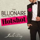 The Billionaire Hotshot: Romance Short Story MP3 Audiobook