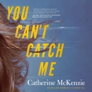 Download You Can't Catch Me (Unabridged) MP3