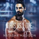 This Is Love: This Is, Book 3 MP3 Audiobook