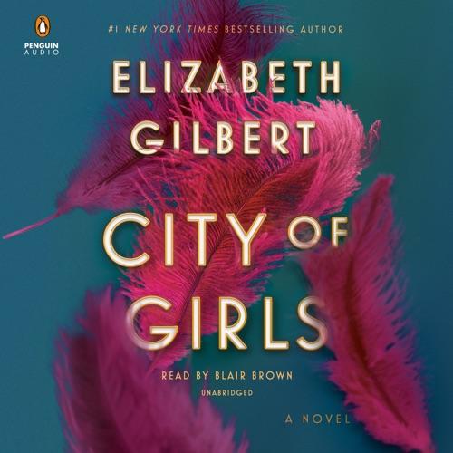 City of Girls: A Novel (Unabridged) Listen, MP3 Download