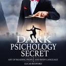 Download Dark Psichology Secret: Art of Reading People and Body Language (Unabridged) MP3