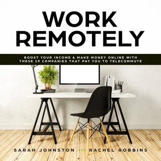 Work Remotely: Boost Your Income & Make Money Online with These 19 Companies That Pay You to Telecommute (Guide to Legitimate Work from Home Opportunities with Verified Links to Get Started)  (Unabridged) E-Book Download