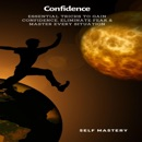 Download Confidence: Essential Tricks to Gain Confidence, Eliminate Fear & Master Every Situation (Unabridged) MP3