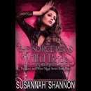 The Sorcerer's Willful Bride: Love and Other Magic, Book One (Unabridged) MP3 Audiobook