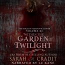 Within the Garden of Twilight: The House of Crimson & Clover (Unabridged) MP3 Audiobook