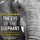 Download The Eye of the Elephant: An Epic Adventure In The African Wilderness MP3