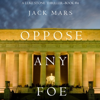 Oppose Any Foe (A Luke Stone Thriller—Book 4) E-Book Download