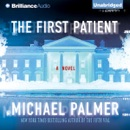 The First Patient: A Novel (Unabridged) MP3 Audiobook