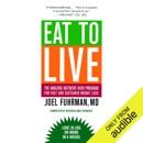 Download Eat to Live: The Revolutionary Formula for Fast and Sustained Weight Loss (Unabridged) MP3
