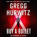 Download Buy a Bullet: An Orphan X Story (Unabridged) MP3