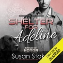 Shelter for Adeline: Badge of Honor: Texas Heroes (Unabridged) MP3 Audiobook