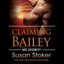 Claiming Bailey: Ace Security, Book 3 (Unabridged) MP3 Audiobook