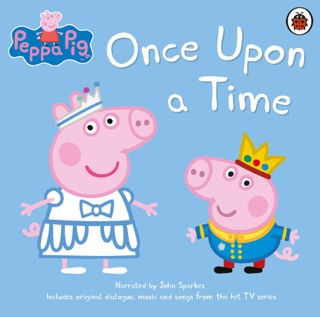 Peppa Pig: Once Upon a Time Escucha, Reseñas de audiolibros y descarga de MP3