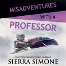 Misadventures with a Professor: Misadventures, Book 15 (Unabridged) MP3 Audiobook