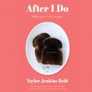 After I Do: A Novel MP3 Audiobook